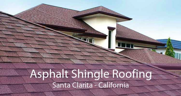 Asphalt Shingle Roofing Santa Clarita - California