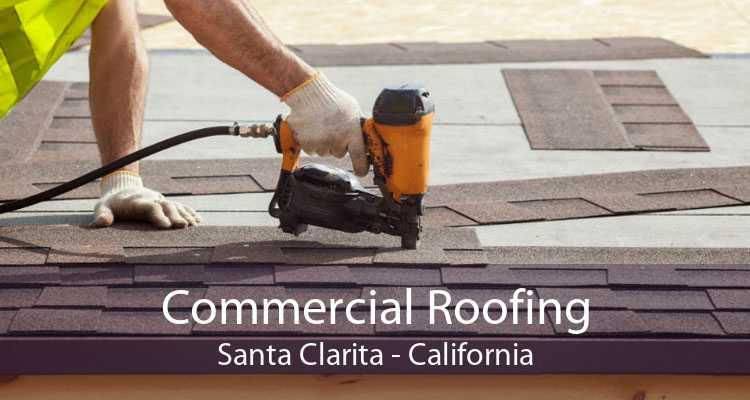 Commercial Roofing Santa Clarita - California