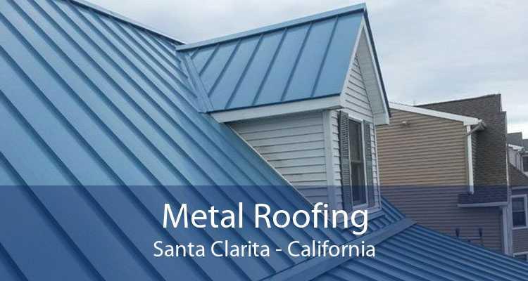 Metal Roofing Santa Clarita - California