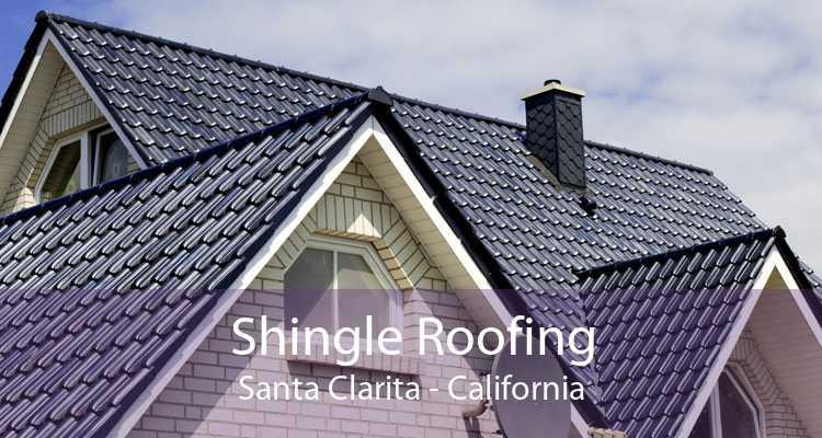 Shingle Roofing Santa Clarita - California