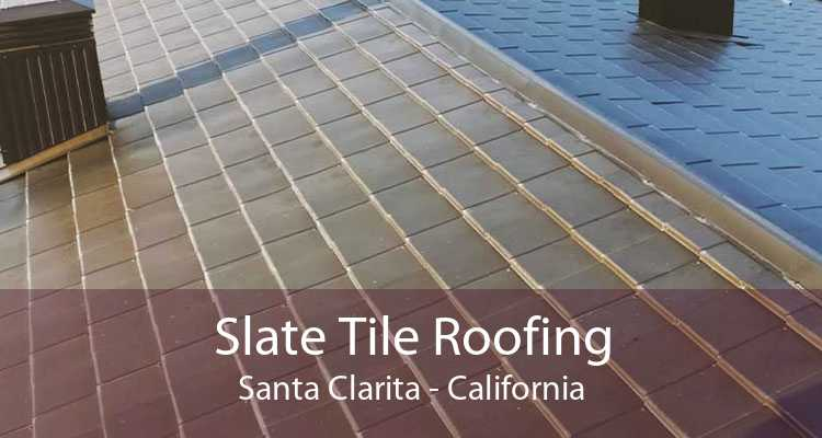 Slate Tile Roofing Santa Clarita - California