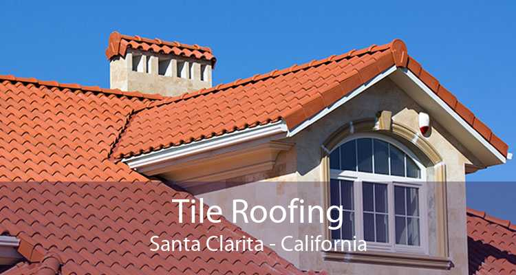 Tile Roofing Santa Clarita - California