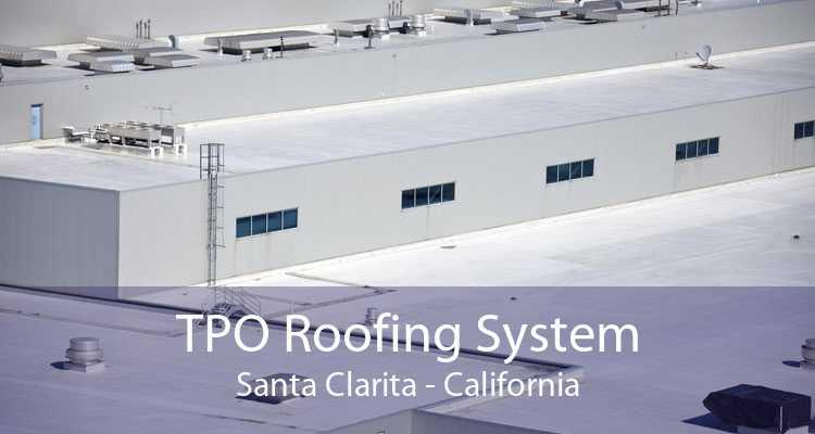 TPO Roofing System Santa Clarita - California