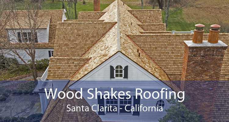 Wood Shakes Roofing Santa Clarita - California